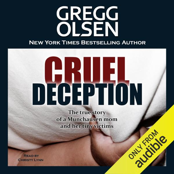 Cruel Deception: St. Martin´s True Crime Librar...