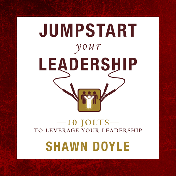 Jumpstart Your Leadership: 10 Jolts to Leverage...