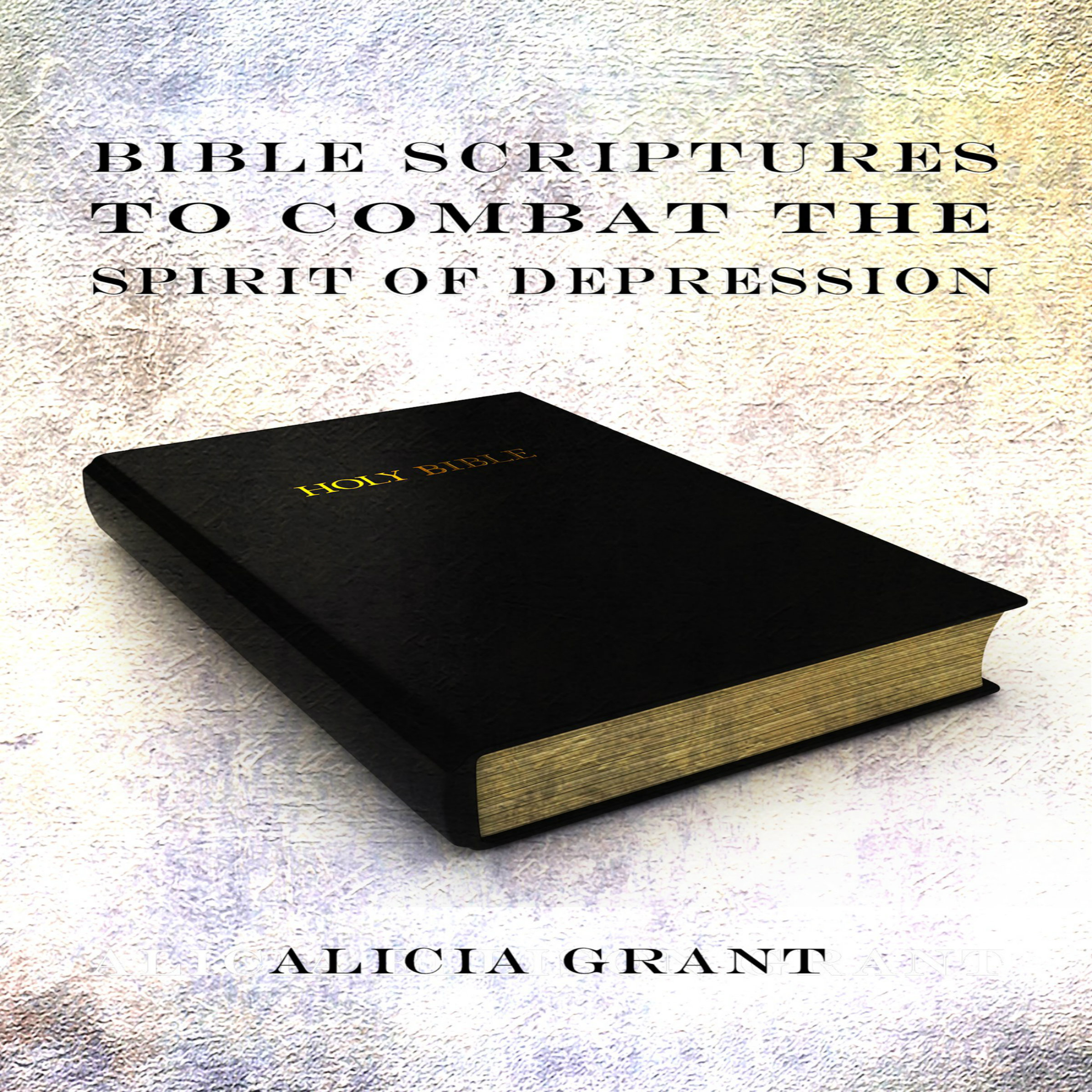 Bible Scriptures to Combat the Spirit of Depres...