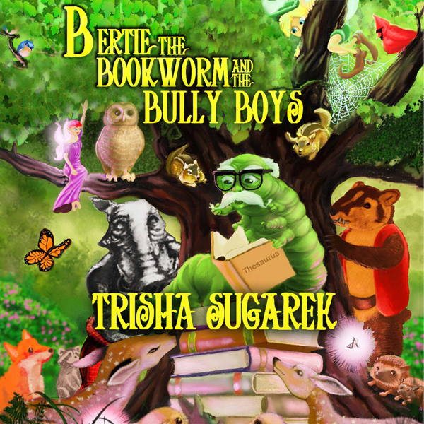 Bertie, the Bookworm and the Bully Boys: Book I...