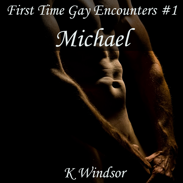First Time Gay Encounters #1: Michael , Hörbuch...