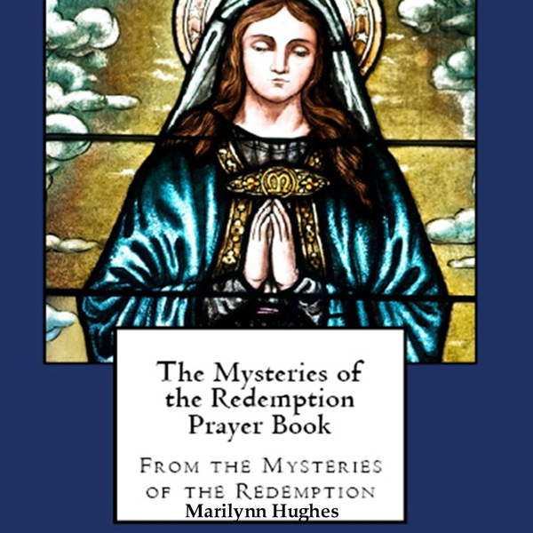 The Mysteries of the Redemption Prayer Book , H...