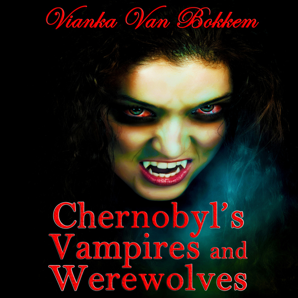 Chernobyl´s Vampires and Werewolves , Hörbuch, ...