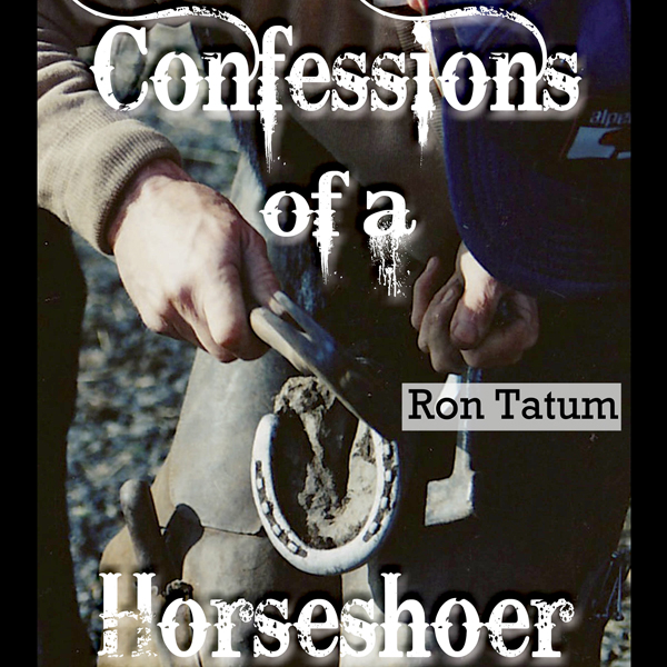 Confessions of a Horseshoer (Western Life) , Hö...