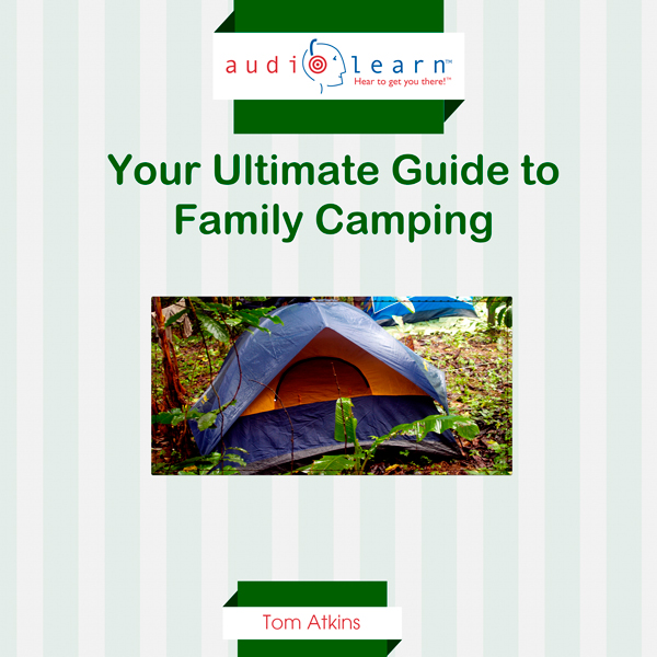 Camping AudioLearn : Your Ultimate Guide to Fam...