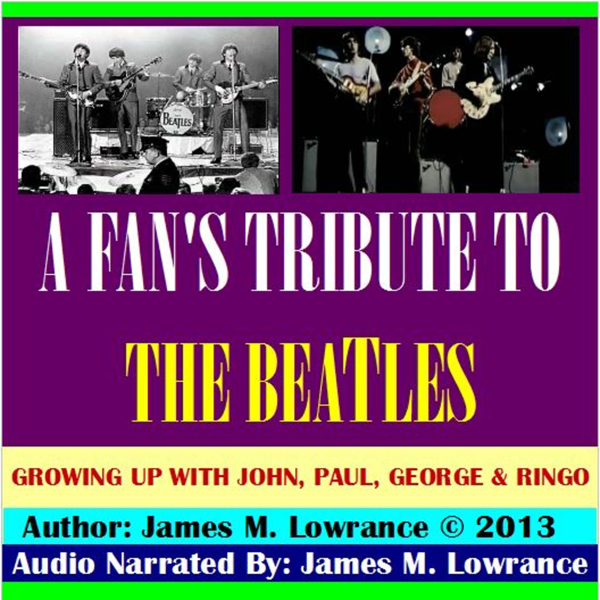 A Fan´s Tribute to the Beatles: Growing Up with...