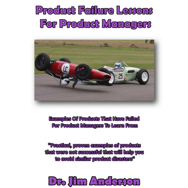 Product Failure Lessons for Product Managers: E...