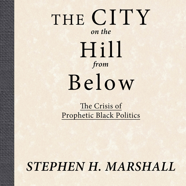 The City on the Hill From Below: The Crisis of ...