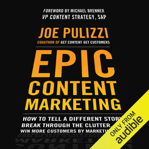 Epic Content Marketing: How to Tell a Different...