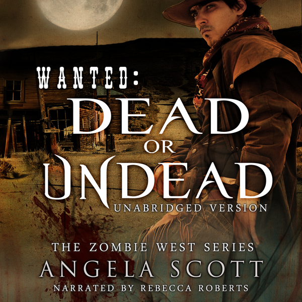 Wanted: Dead or Undead: Zombie West , Hörbuch, Digital, 1, 454min