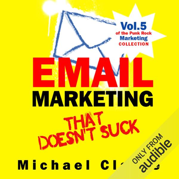 Ergebnisse zu suck marketing academy email marketing that doesnt suck punk rock marketing collection vol 5 hrbuch digital 1 87min fandeluxe Epub