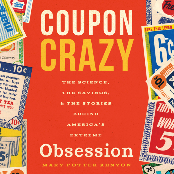 Coupon Crazy: The Science, the Savings, and the...