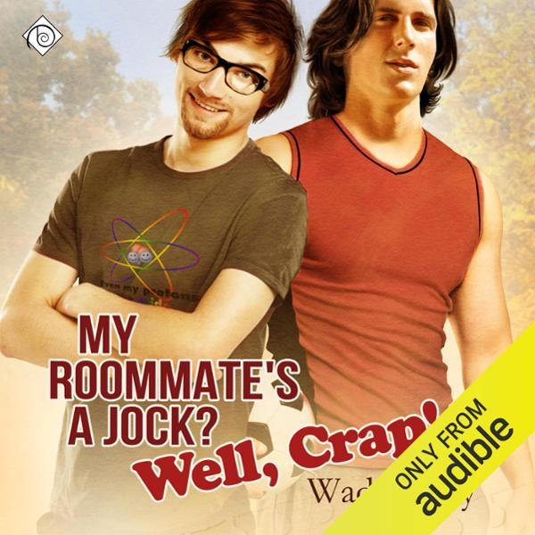 My Roommate´s a Jock? Well, Crap! , Hörbuch, Di...