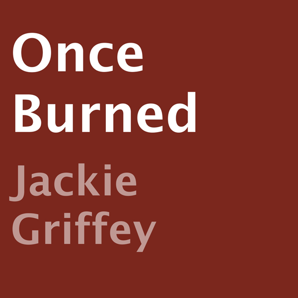 Once Burned: Chris and Duff Insurance Series , ...