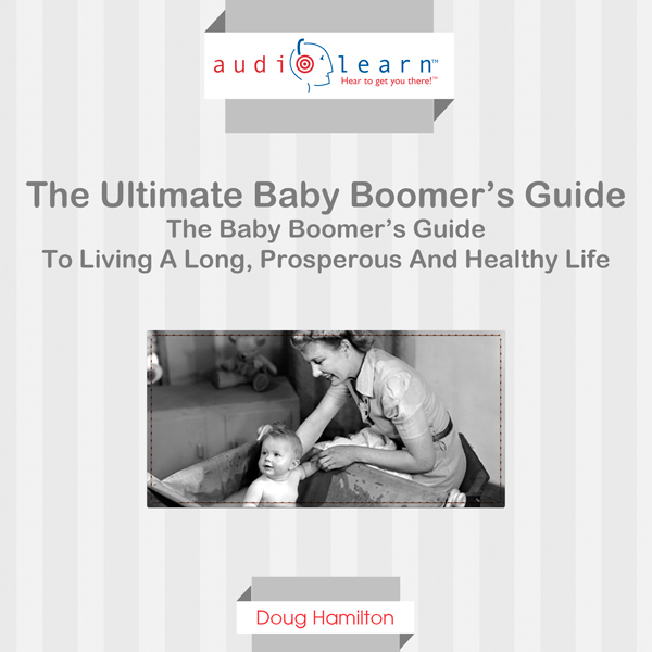 The Ultimate Baby Boomer´s Guide: The Baby Boom...