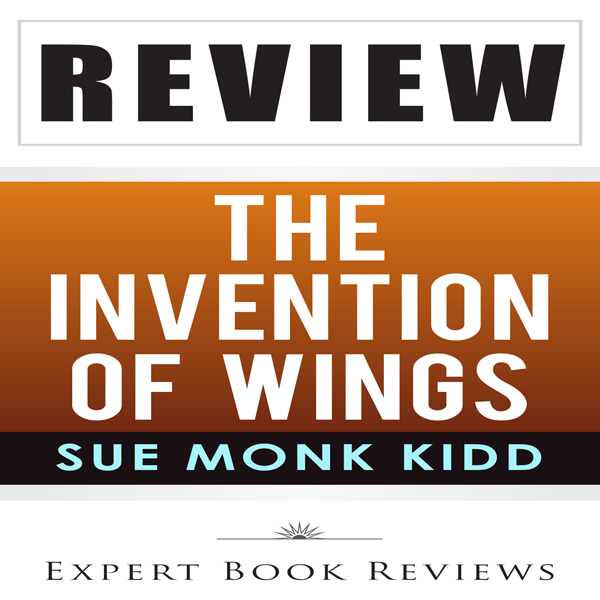 Review: Sue Monk Kidd´s The Invention of Wings , Hörbuch, Digital, 1, 26min