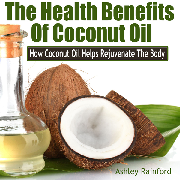 The Health Benefits of Coconut Oil: How Coconut...
