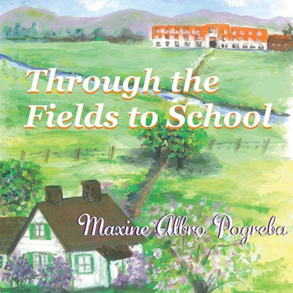 Through the Fields to School: My Life in Montan...