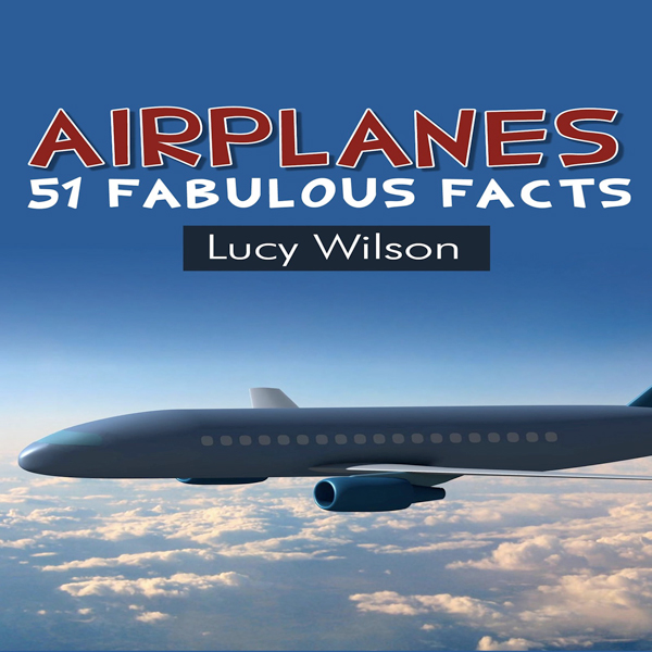Airplanes: 51 Fabulous Facts , Hörbuch, Digital...