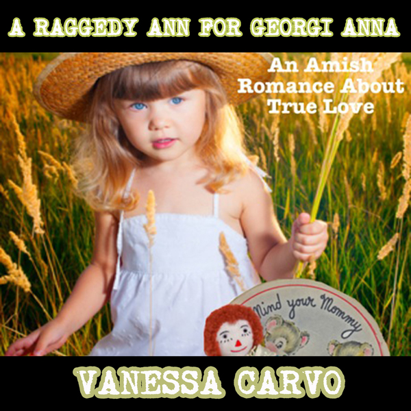 A Raggedy Ann For Georgi Anna: An Amish Romance...