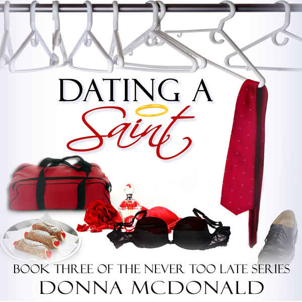 Dating a Saint: Never Too Late Series, Book 3 ,...
