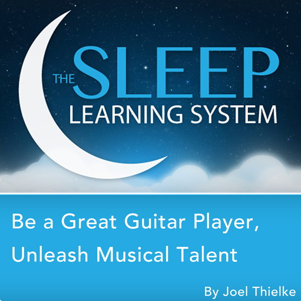 Be a Great Guitar Player: Unleash Musical Talen...
