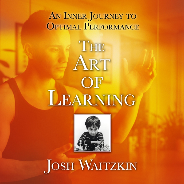 The Art of Learning: An Inner Journey to Optima...