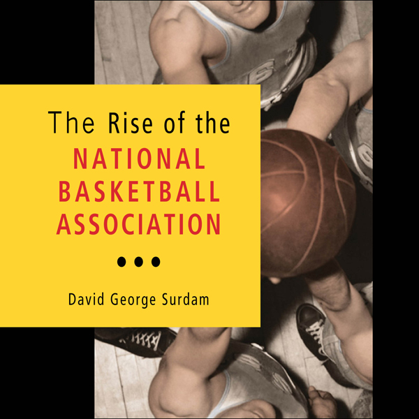 The Rise of the National Basketball Association...