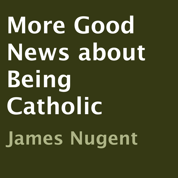 More Good News About Being Catholic , Hörbuch, ...