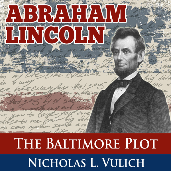 Abraham Lincoln: The Baltimore Plot , Hörbuch, ...