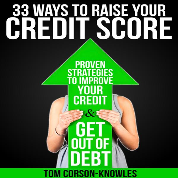 33 Ways to Raise Your Credit Score: Proven Stra...