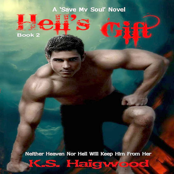 Hell´s Gift: Save My Soul, Book 2 , Hörbuch, Di...