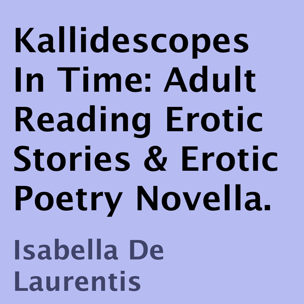 Kallidescopes In Time: Adult Reading Erotic Sto...
