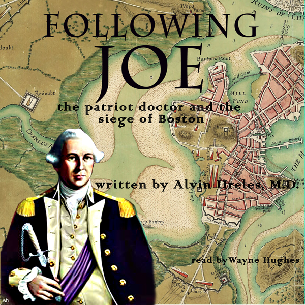 Following Joe: The Patriot Doctor and the Siege...