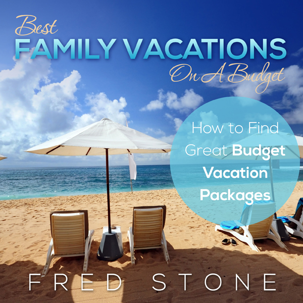 Best Family Vacations on a Budget: How to Find ...