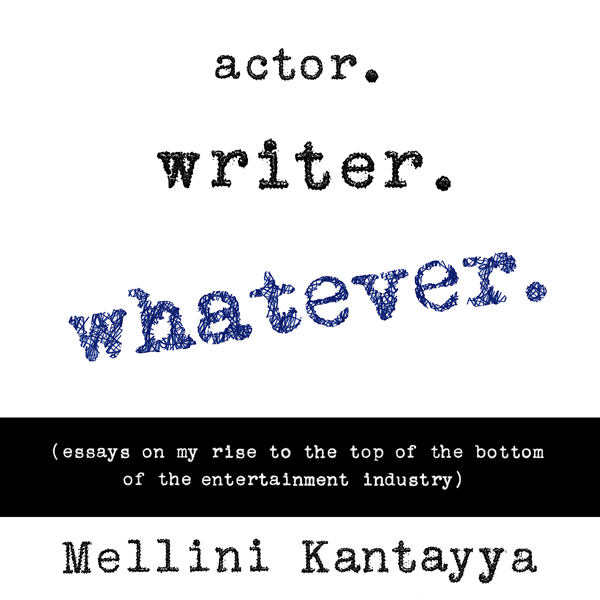 Actor. Writer. Whatever.: Essays on My Rise to ...