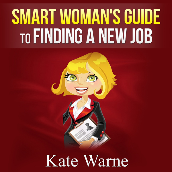 Smart Woman´s Guide to Finding a New Job , Hörb...