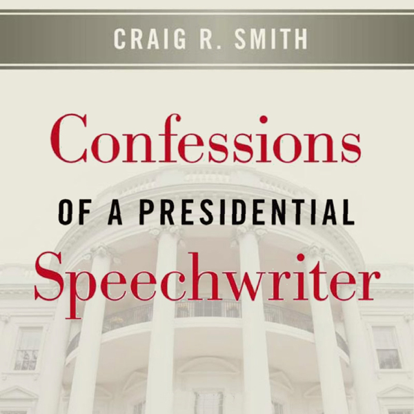 Confessions of a Presidential Speechwriter , Hö...