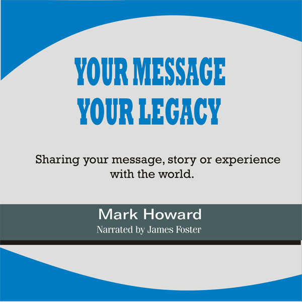 Your Message, Your Legacy: Sharing Your Message...