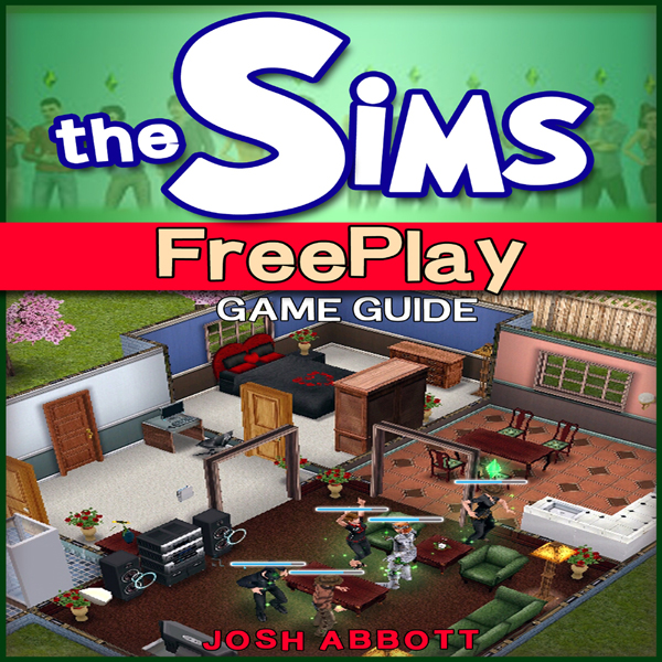 The Sims FreePlay Game Guide , Hörbuch, Digital...