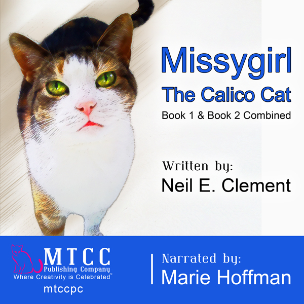 Missygirl the Calico Cat: Book 1 and Book 2 , H...