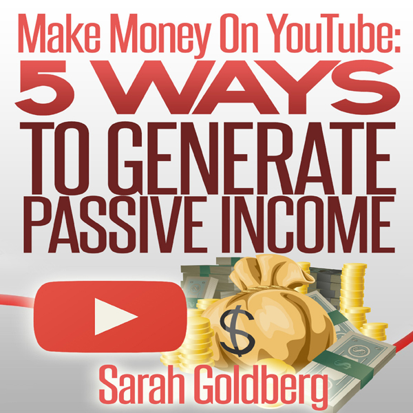 Make Money on YouTube: 5 Ways to Generate Passive Income , Hörbuch, Digital, 1, 38min