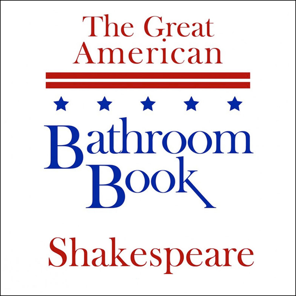 The Great American Bathroom Book, Shakespeare: ...
