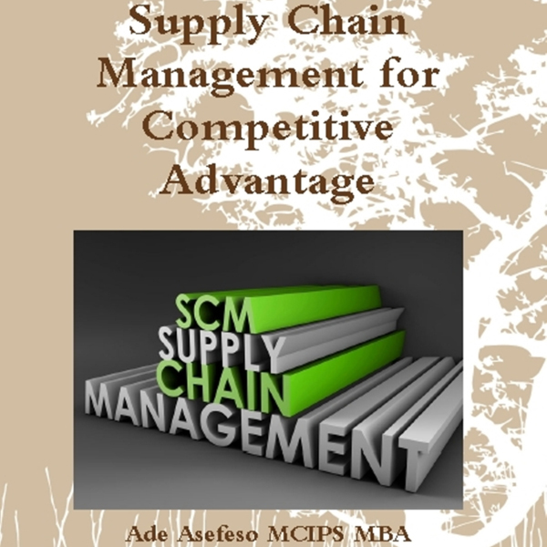 Supply Chain Management for Competitive Advanta...
