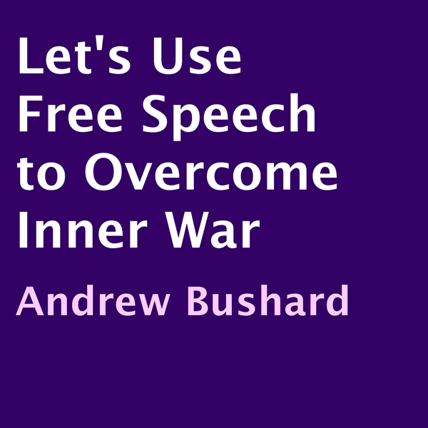 Let´s Use Free Speech to Overcome Inner War , H...