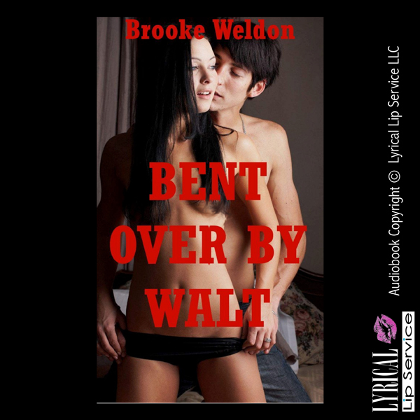 Bent over by Walt: A First Anal Sex Erotica Sto...