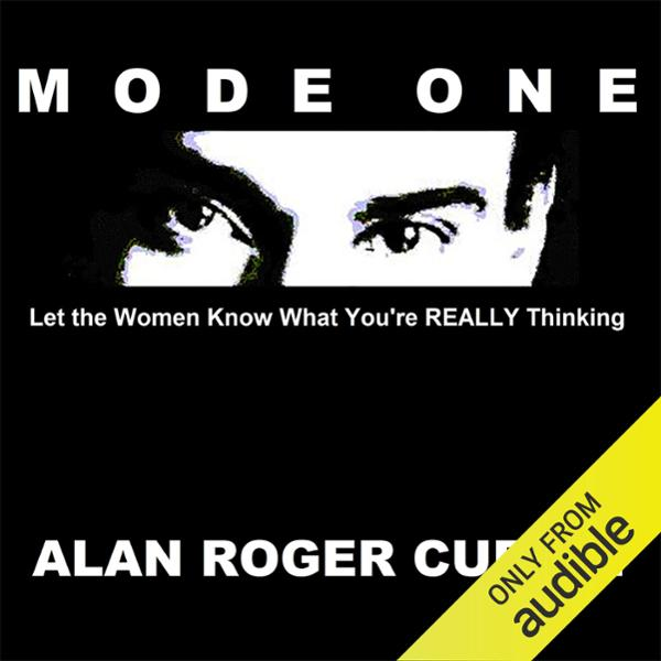 Mode One: Let the Women Know What You´re REALLY...