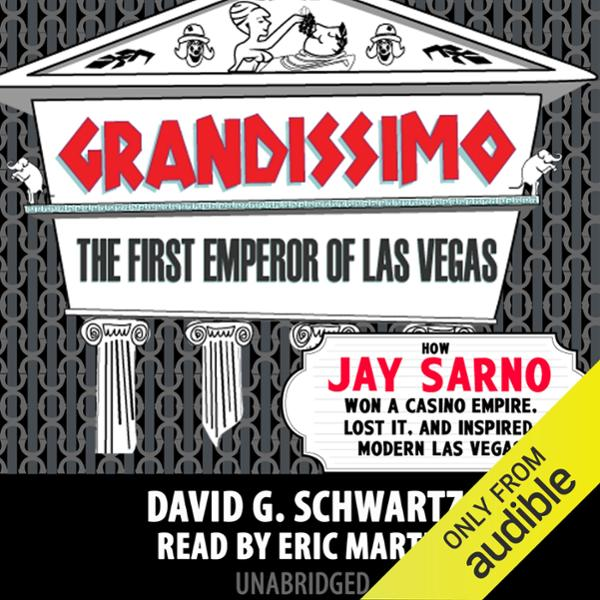 Grandissimo: The First Emperor of Las Vegas: Ho...