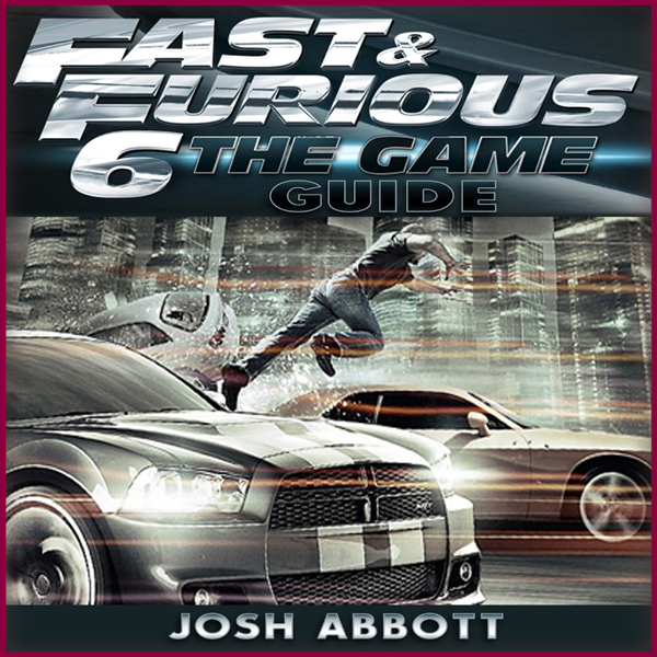 Fast and Furious 6 Game Guide , Hörbuch, Digita...