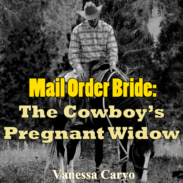 Mail Order Bride: The Cowboy´s Pregnant Widow: ...